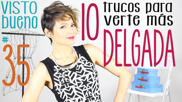 Cómo verse más delgada (10 trucos) - How to look skinny (10 tips) - Vist...
