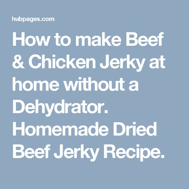 How to make Beef & Chicken Jerky at home without a Dehydrator. Homemade Dried Beef Jerky Recipe.