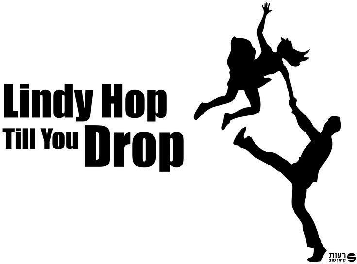 Lindy Hop Til You Drop  Bucket List Pinterest Mom And