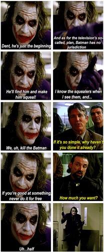 Joker, The Dark Knight (Heath Ledger does an excellent job playing the Joker)