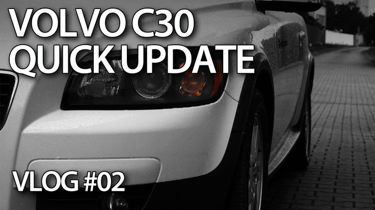 E02 - Quick update on my #Volvo #C30. #maintenance and #tuning plans. #VLOG #cars