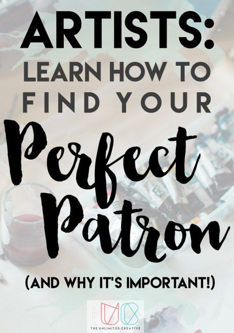 Artists: Learn how to find your Perfect Patron (and why it's important!)