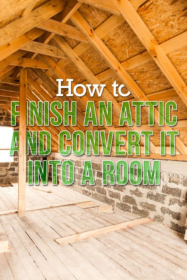 Use This Guide To Convert Your Attic Into Living Space Finished