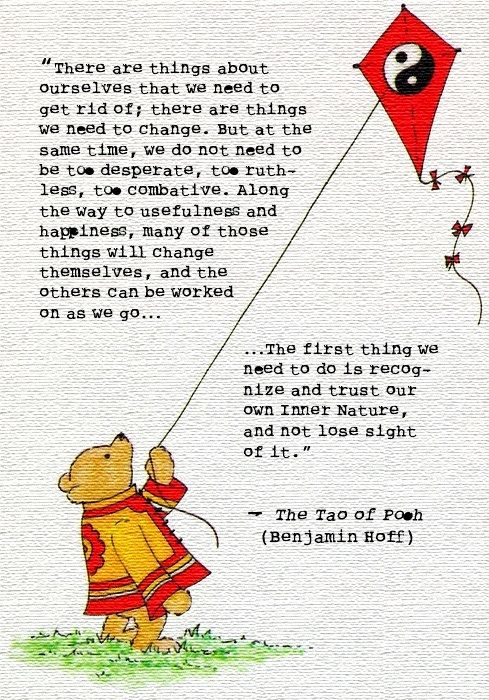 tao of pooh start After i put down the tao of pooh,  start now, but don't tell people who aren't interested in knowing about it keep your head down and do it for yourself.