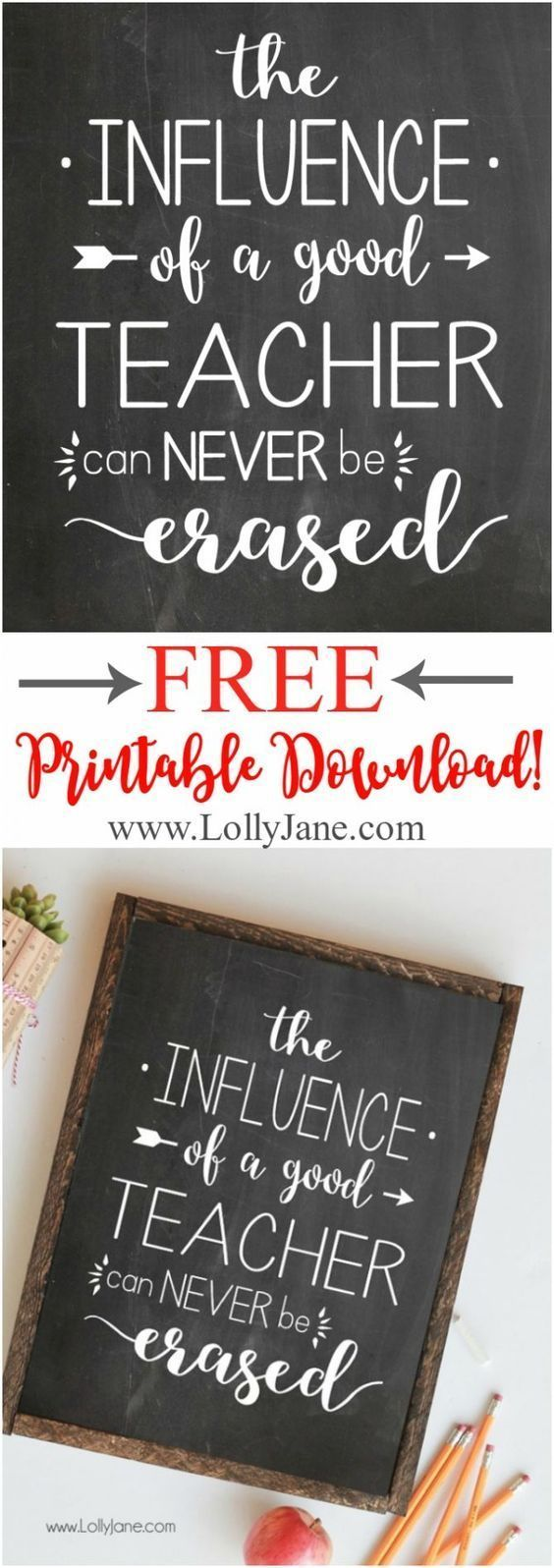 The Influence of a Good Teacher can Never be Erased free printable, perfect for a teacher appreciation gift! Just print off and frame! Free teacher appreciation printable! Easy teacher thank you gift! #appreciationgifts