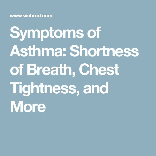 Symptoms of Asthma: Shortness of Breath, Chest Tightness, and More