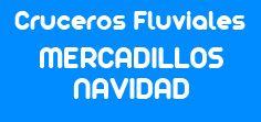 Cruceros Fluviales    Mercadillos de Navidad  mCF