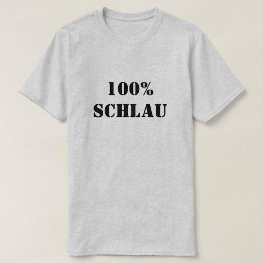 Show to the world with this t-shirt that you are 100% Schlau, 100% Clever in German