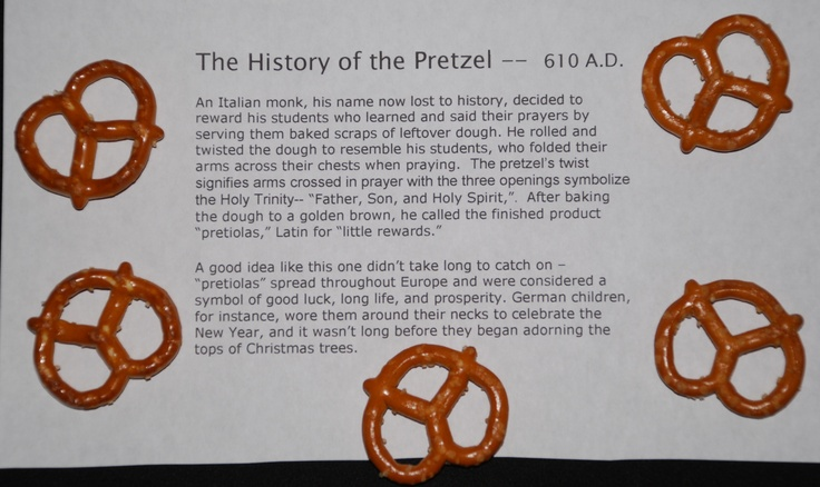 We were going to be learning about the Holy Trinity in my 3rd and 4th grade church class.  I wanted them to grasp the mystery of the Triad --Father, Son, Holy Spirit -- and still understand that the 3 are 1.           I typed the little story about the pretzel, put some pretzels in a zippered bag, and stapled the story to the bag.  At the end of our class I handed these out after explaining the story to them.  So they got a lesson and snack all rolled up into one.        **Bonus**  I hope they never look at a pretzel the same way again!  And when they do see one, maybe they will think about our awesome God, His Son, and the Spirit!: