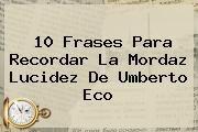 http://tecnoautos.com/wp-content/uploads/imagenes/tendencias/thumbs/10-frases-para-recordar-la-mordaz-lucidez-de-umberto-eco.jpg Umberto Eco. 10 frases para recordar la mordaz lucidez de Umberto Eco, Enlaces, Imágenes, Videos y Tweets - http://tecnoautos.com/actualidad/umberto-eco-10-frases-para-recordar-la-mordaz-lucidez-de-umberto-eco/