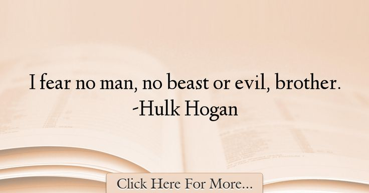 Hulk Hogan Quotes About Fear - 22277