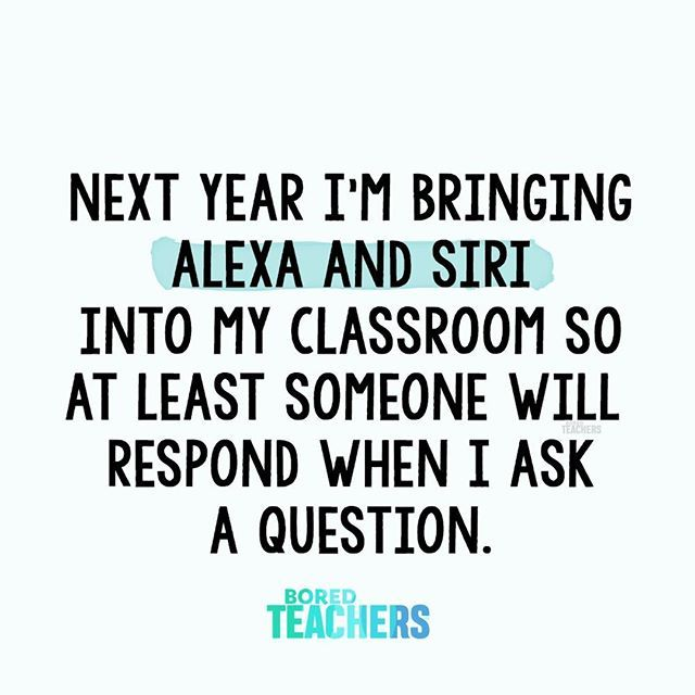 Funny But Not Funny Teacher Quotes Funny School Quotes Funny Bored Teachers