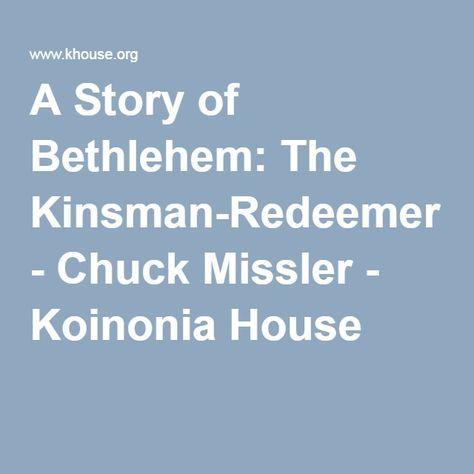 A Story of Bethlehem: The Kinsman-Redeemer - Chuck Missler - Koinonia House