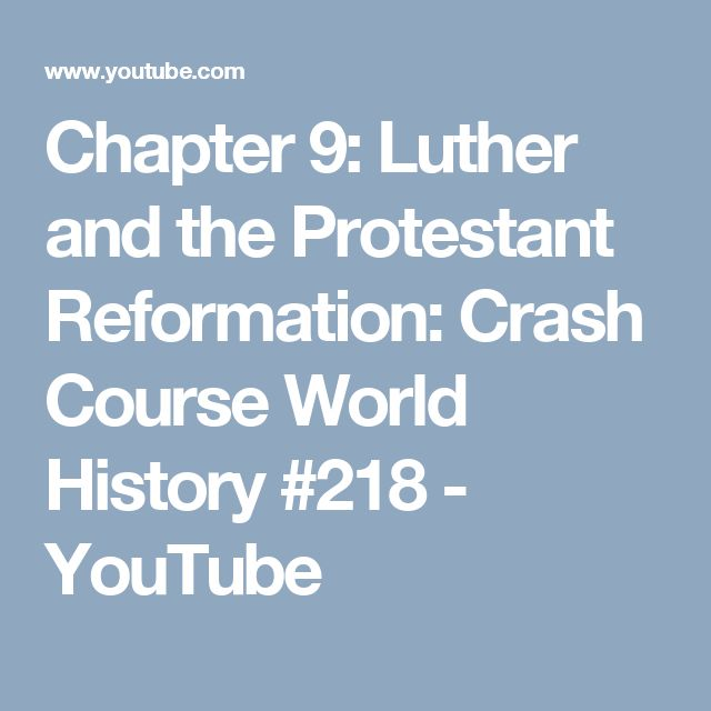 Chapter 9: Luther and the Protestant Reformation: Crash Course World History #218 -