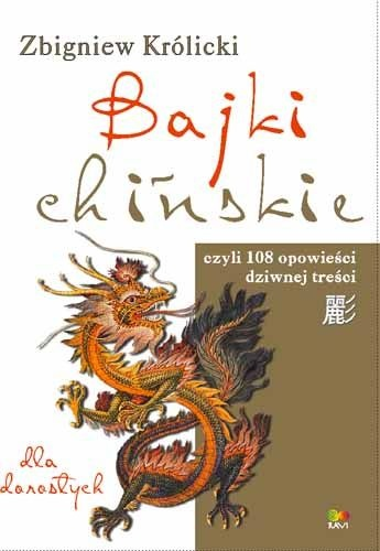 Bajki chińskie dla dorosłych - Królicki Zbigniew za 32,49 zł | Książki empik.com