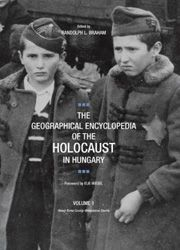 The illustrated three-volume Geographical Encyclopedia of the Holocaust in Hungary is a magisterial resource, thorough and exhaustive, chronicling the wartime fate of the Jewish communities in that country where virulent antisemitism is anything but dead, even today.