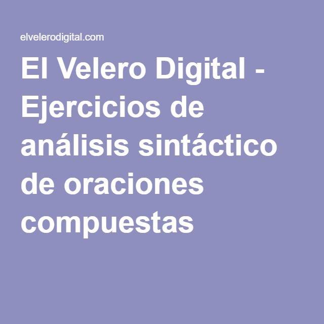 El Velero Digital - Ejercicios de análisis sintáctico de oraciones compuestas