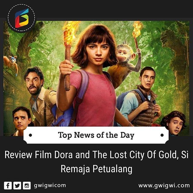 Review Film Dora And The Lost City Of Gold Si Remaja Petualang Setelah Lama Bertualang Di Layar Tv Dora The Explorer Akhirnya Diangkat Ke Layar Lebar Dengan Ju