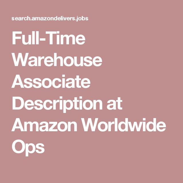 Full-Time Warehouse Associate Description at Amazon Worldwide Ops