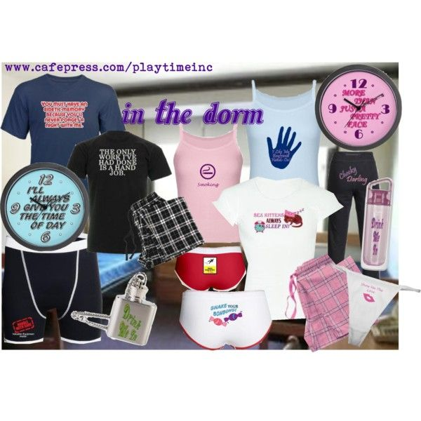 In The Dorm- Comfy clothes and fun items for guys and girls, perfect for any dorm room. www.cafepress.com/playtimeinc