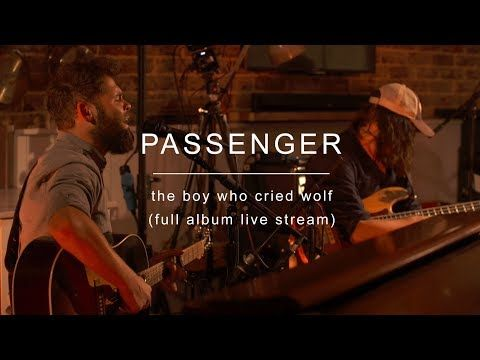 Passenger | The Boy Who Cried Wolf (New Album Live Stream) - YouTube