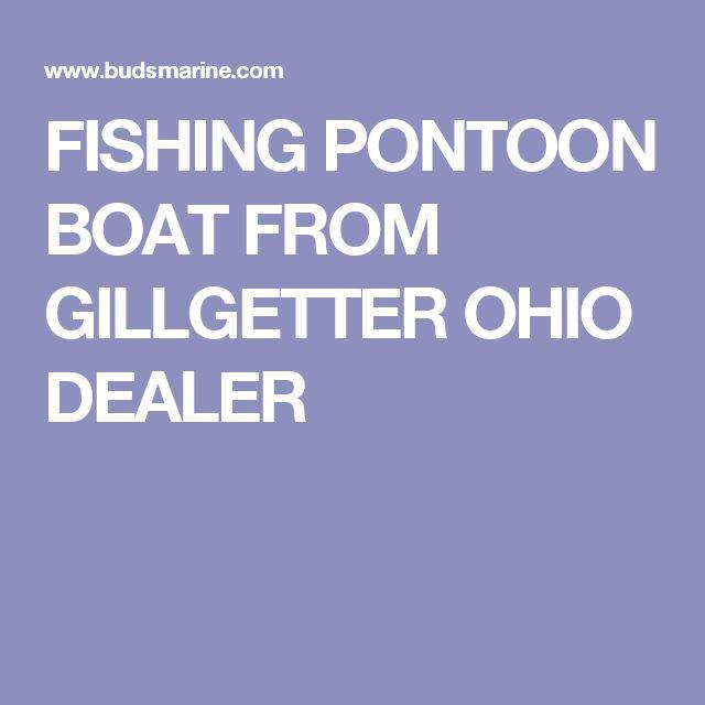 FISHING PONTOON BOAT FROM GILLGETTER OHIO DEALER