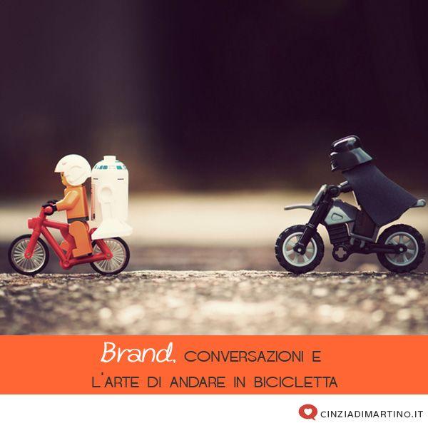 Brand, conversazioni e l'arte di andare in bicicletta | cinziadimartino.it