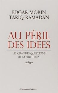 Au péril des idées, Edgar Morin et Tariq Ramadan ~ Le Bouquinovore