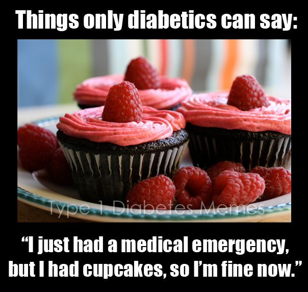 Type 1 Diabetes Meme - Things only a Diabetic can say - Yep! a cupcake has basically helped saved my life before, and it was delicious!