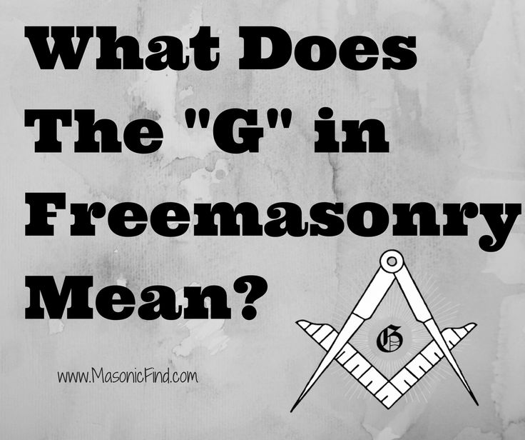 "What Does The ""G"" in Freemasonry Mean?"