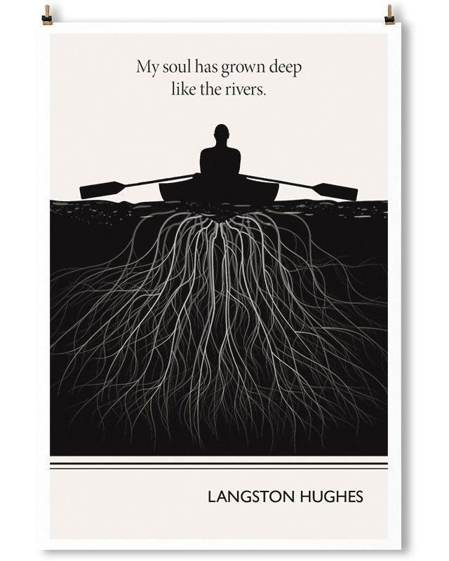 """My soul has grown deep like rivers."" Langston Hughes"