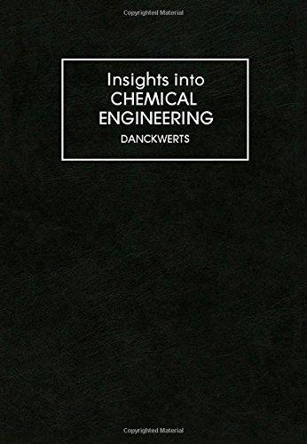 Insights into chemical engineering (selected papers of P.V. Danckwerts) / by P.V. Danckwerts (Emeritus professor, University of Cambridge) #novetatsfiq2018