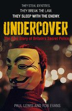 Undercover : the true story of Britain's secret police / Rob Evans & Paul Lewis. -- London : Faber and Faber, 2013.