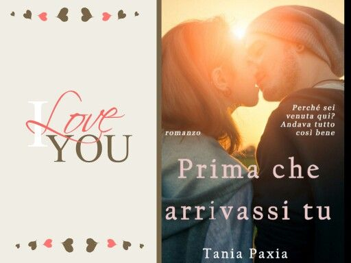 #romance #romanzo  <<Prima che arrivassi tu>>  #taniapaxia