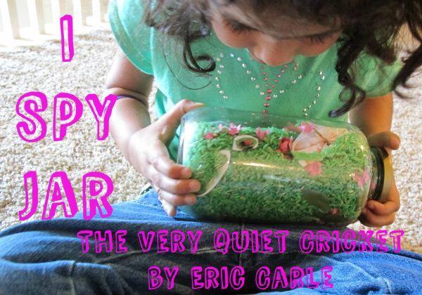 I Spy Jar {The Very Quiet Cricket} - a book tie-in activity: Preschool Activities, Books Great Ideas, Spy Jars, Quiet Cricket, Book Activities, I Spy, Eric Carle, Books Ties In, Books Activities