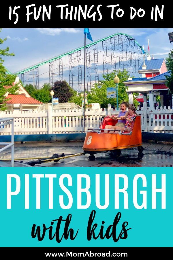 Pittsburgh Has A Ton To Enjoy For Families From Outdoor Excursions And Exciting Attractions Amut Parks Zoos Museumore The Hardest Part Is