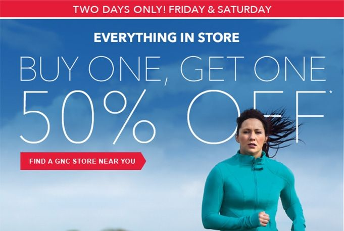 Buy One, Get One 50% off everything in the store! April 22nd-23rd 2016 www.gnc.ca
