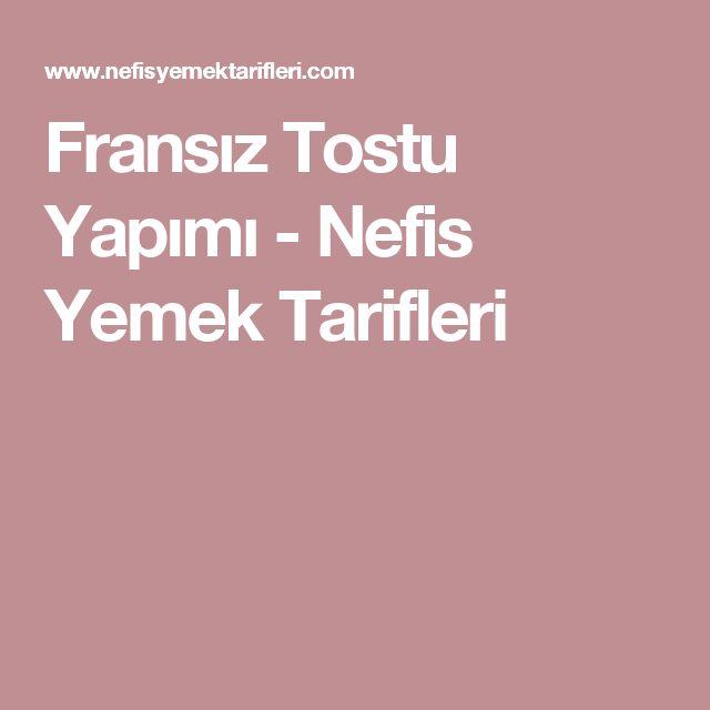 Fransız Tostu Yapımı - Nefis Yemek Tarifleri