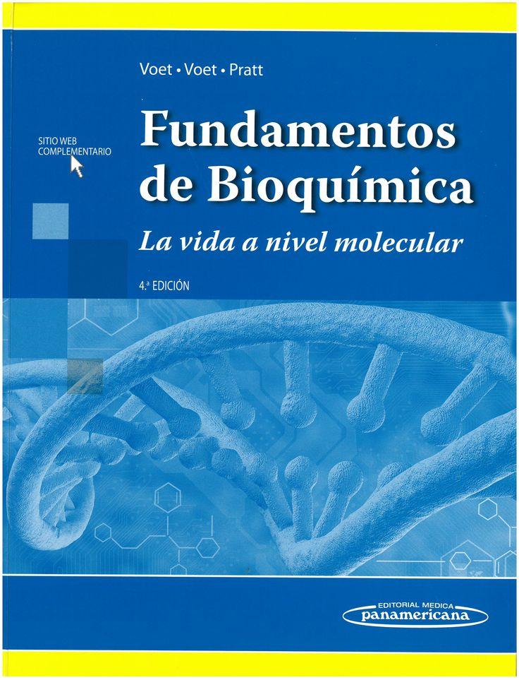 Fundamentos de bioquímica : la vida a nivel molecular / Donald Voet, Judith G. Voet, Charlotte W. Pratt. 4ª ed. 2016
