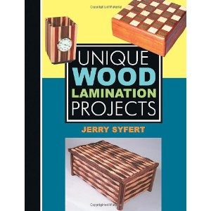 Unique Wood Lamination Projects (Paperback)  http://howtogetfaster.co.uk/jenks.php?p=0941936880  0941936880