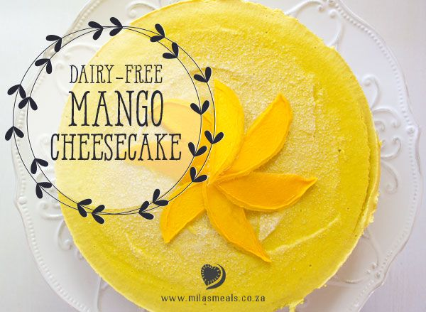 Mila's Meals Dairy-Free Mango Cheesecake Recipe.  These cheesecakes are so versatile in terms of flavour – you can choose any of your favourite fruit for the main flavour. My first-ever vegan cheesecake was a blueberry one – for my sister-in-law soon after she had been diagnosed with cancer and was following a sugar-free, dairy-free and gluten-free diet. That one was followed by an orange and chocolate layered one for our Christmas dessert (made with raw cacao – oh so good!)