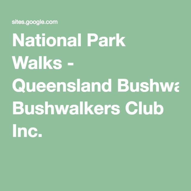 National Park Walks - Queensland Bushwalkers Club Inc.