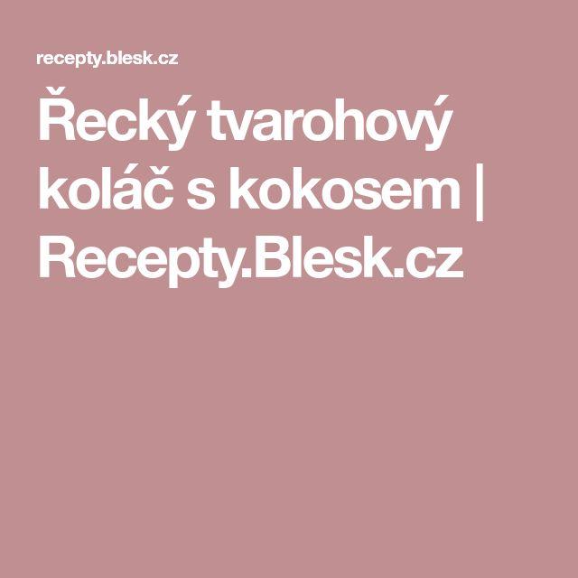 Řecký tvarohový koláč s kokosem | Recepty.Blesk.cz