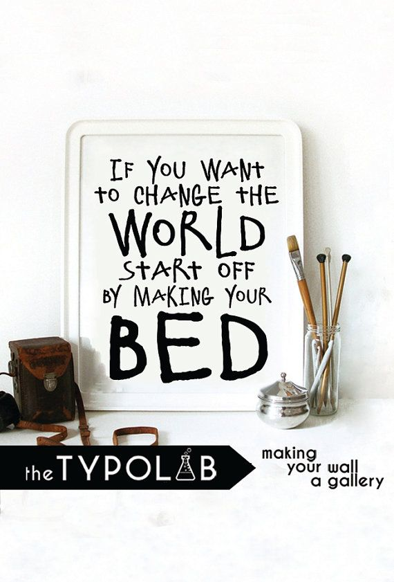 If you want to change the world start off by making your bed/ funny typography print poster/motivational quote /gallery wall poster, No. 170