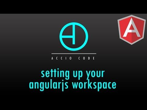 AngularJS Tutorial: Part 1 - Setting up Your AngularJS Workspace - YouTube