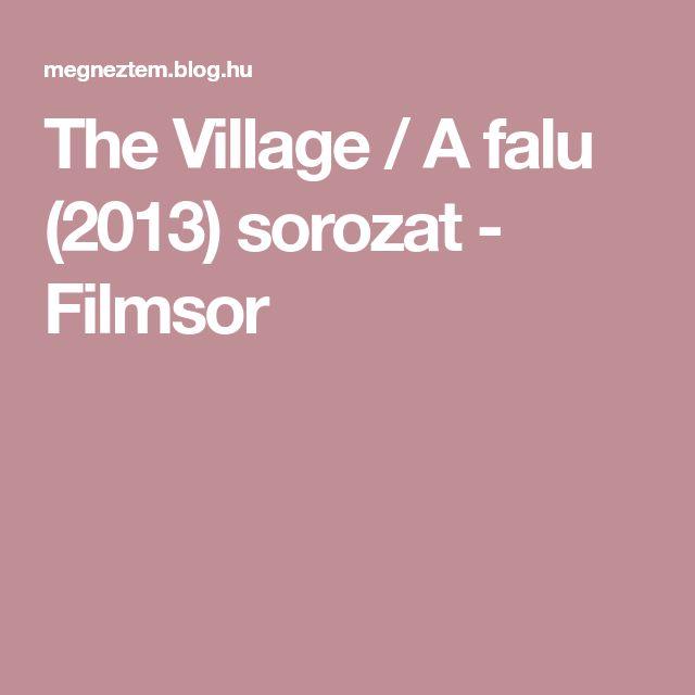 The Village / A falu (2013) sorozat - Filmsor