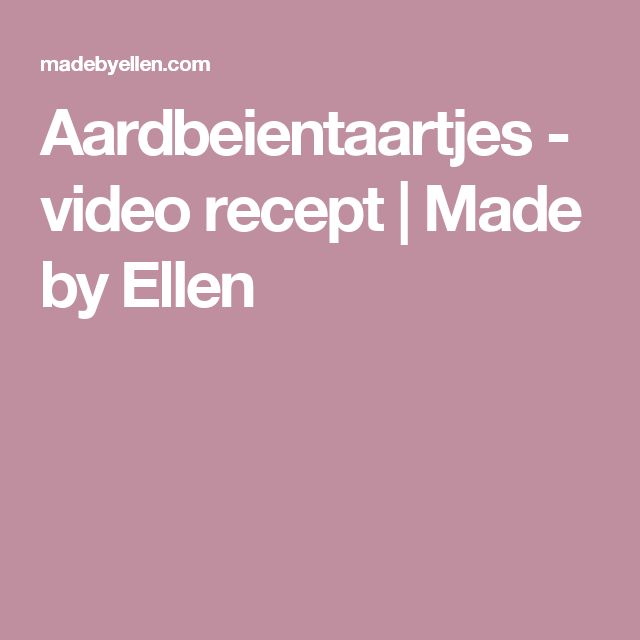 Aardbeientaartjes - video recept | Made by Ellen