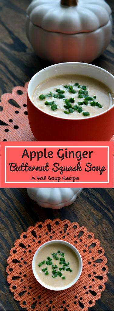 Apple Ginger Butternut Squash Soup - A Fall Soup Recipe
