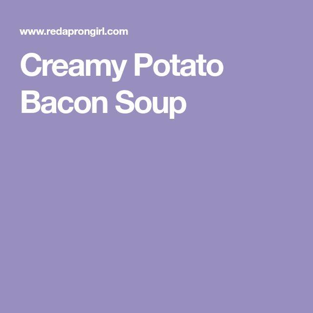 Creamy Potato Bacon Soup