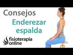 Consejos, ejercicios y estiramientos para enderezar la postura de la espalda y columna. - YouTube